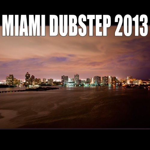 Miami Dubstep 2013