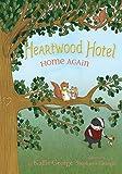 #8: Heartwood Hotel, Book 4 Home Again