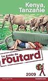 Guide du routard. Kenya, Tanzanie. 2009 par Guide du Routard