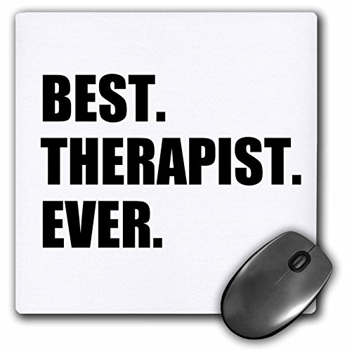 3dRose LLC 8 x 8 x 0.25 Inches Mouse Pad, Best Therapist Ever, Fun Gift for Shrinks and Therapy Jobs, Black Text (mp_185021_1)