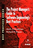 The Project Manager's Guide to Software Engineering's Best Practices, Mark J. Christensen and Richard H. Thayer, 0769511996