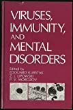 Viruses, Immunity and Mental Disorders, Kurstak, Edouard and Lipowski, Z. J., 0306423375