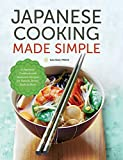 Japanese Cooking Made Simple: A Japanese Cookbook with Authentic Recipes for Ramen, Bento, Sushi  and  More