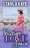 Trusting Love Again - Kindle edition by Kaye, Starla. Literature & Fiction Kindle eBooks @ Amazon.com.