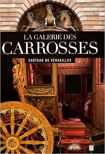 Livre La galerie des carrosses : Château de Versailles pdf