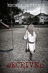 Deceived: A Green Bayou Novel Book Five (The Green Bayou Novels)