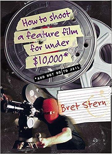 Resultado de imagen de How to shoot a feature film under $ 10,000 and not go to jail – Bret Stern