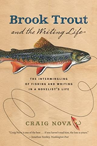 Brook Trout and the Writing Life (Fly Fishing Memoir Kindle)