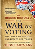 The Hidden History of the War on Voting: Who