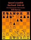 Queen's Gambit Declined: D40-d49: 455 Characteristic Chess Puzzles-Bill Harvey