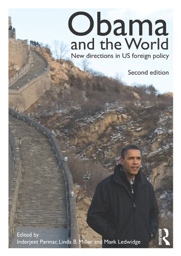 Download Obama and the World: New Directions in US Foreign Policy (Routledge Studies in US Foreign Policy) Pdf