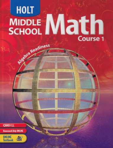 Holt Middle School Math: Student Edition Course 1 2004 (Study Skills Course For High School Students)