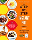 The Step-by-Step Instant Pot Cookbook: 100 Simple