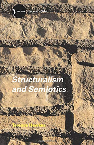 Structuralism and Semiotics (New Accents)