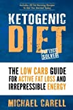 Ketogenic Diet: The Low Carb Guide For Active Fat Loss And Irrepressible Energy