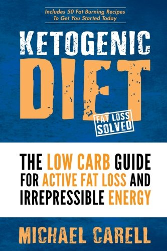 ketogenic-diet-the-low-carb-guide-for-active-fat-loss-and-irrepressible-energy