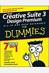 Adobe Creative Suite 3 Design Premium All-in-One Desk Reference For Dummies Paperback