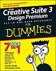 Adobe Creative Suite 3 Design Premium All-in-One Desk Reference for Dummies (For Dummies)