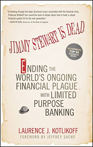 jimmy-stewart-is-dead-ending-the-worlds-ongoing-financial-plague-with-limited-purpose-banking
