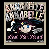 Annabelle, Annabelle, Lost Her Head