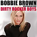 Dirty Rocker Boys Audiobook by Bobbie Brown Narrated by Bobbie Brown