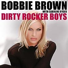 Dirty Rocker Boys Audiobook by Bobbie Brown Narrated by Bobbie Brown