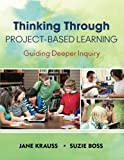 Thinking Through Project-Based Learning 1st Edition