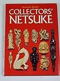 Collectors' Netsuke, Raymond Bushell, 083480056X