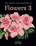 The adults' coloring book of Flowers 3: 49 of the most beautiful flower designs for a relaxed and joyful coloring time