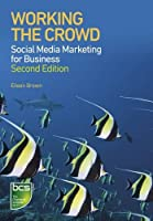 Working the Crowd: Social Media Marketing for Business, 2nd Edition Front Cover