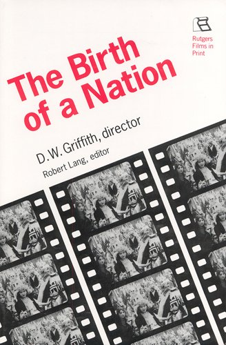 Birth of a Nation: D.W. Griffith, Director (Rutgers Films in Print)