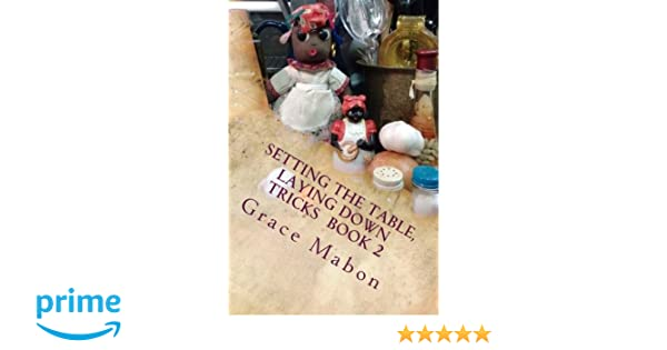 Setting The Table Laying Down Tricks Volume Two Hoodoo Recipes Of