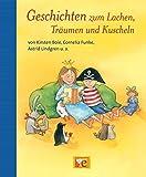 Geschichten zum Lachen, Träumen und Kuscheln: Von Kirsten Boie, Cornelia Funke, Astrid Lindgren...