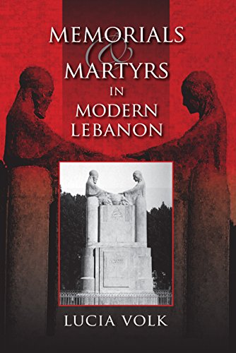 Memorials and Martyrs in Modern Lebanon (Public Cultures of the Middle East and North Africa)