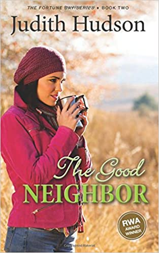 The Good Neighbor: Book Two of the Fortune Bay Series