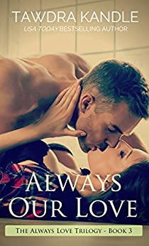 Always Our Love: A Small Town Georgia Romance (Small Town Georgia Romances Book 8) by [Kandle, Tawdra]