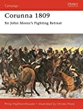 Corunna 1809: Sir John Moore's Fighting Retreat: Napoleonic Battles (Campaign)
