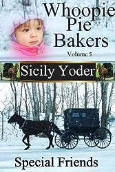 Whoopie Pie Bakers: Volume Five: Special Friends (Amish) (Whoopie Pie Bakers series Book 5)