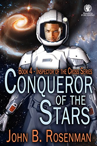 Book: Conqueror of the Stars - Book 4 - Inspector of the Cross Series by John B. Rosenman