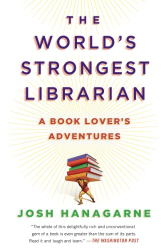 Salt Lake City Calls - The World's Strongest Librarian: A Book Lover's Adventures