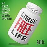 Stress-Free Life: Book 2 | Maria Lopéz Mulet