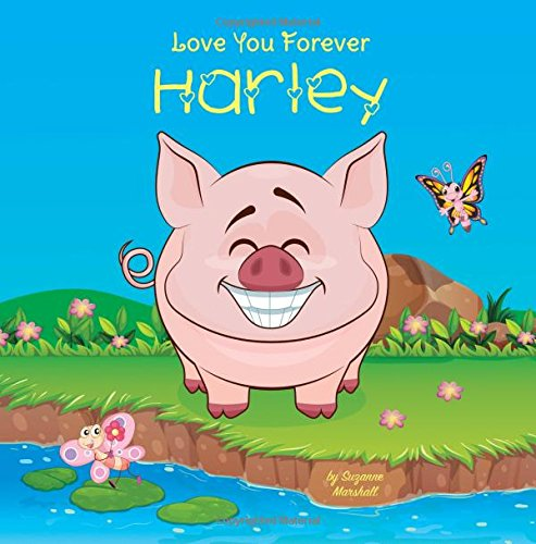 Love You Forever, Harley: Personalized Book: Love You Forever (I Love You Forever, Personalized Books, Personalized Children's Books, Personalized Gifts) PDF