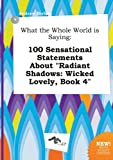 download ebook what the whole world is saying: 100 sensational statements about radiant shadows: wicked lovely, book 4 pdf epub