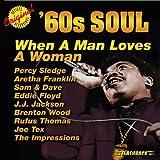 60's Soul: When a Man Loves a Woman