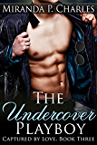 The Undercover Playboy (Captured by Love Book 3)