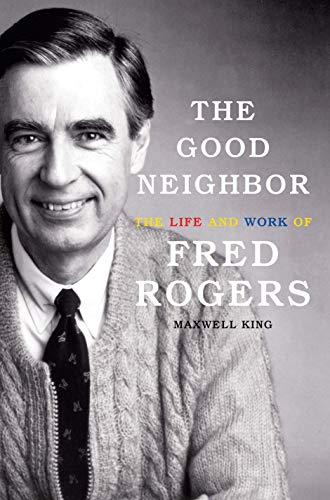 The Good Neighbor: The Life and Work of Fred Rogers (Thorndike Press Large Print Biographies and Memoirs)