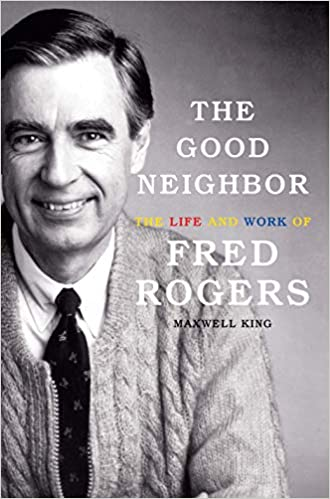 The Good Neighbor The Life And Work Of Fred Rogers Thorndike Press Large Print Biographies And Memoirs King Maxwell 9781432855345 Amazon Com Books