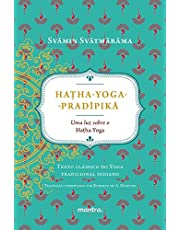 Haṭha-Yoga-Pradīpikā: Uma luz sobre o hatha-yoga