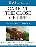 img - for Care at the Close of Life: Evidence and Experience (Jama & Archives Journals) book / textbook / text book