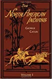 The North American Indians, George Catlin, 1582182124